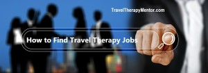 How to find travel therapy jobs