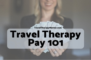 Travel therapy mentor travel therapy pay