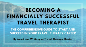 Travel Therapy Mentor Course: Becoming a Financially Successful Travel Therapist: The Comprehensive Guide to Start and Succeed in Your Travel Therapy Career.